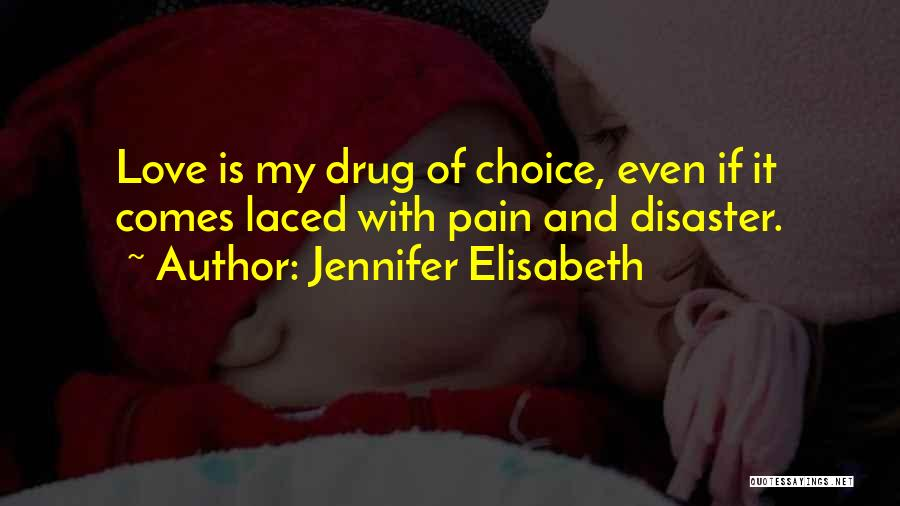 Love Life Learning Quotes By Jennifer Elisabeth