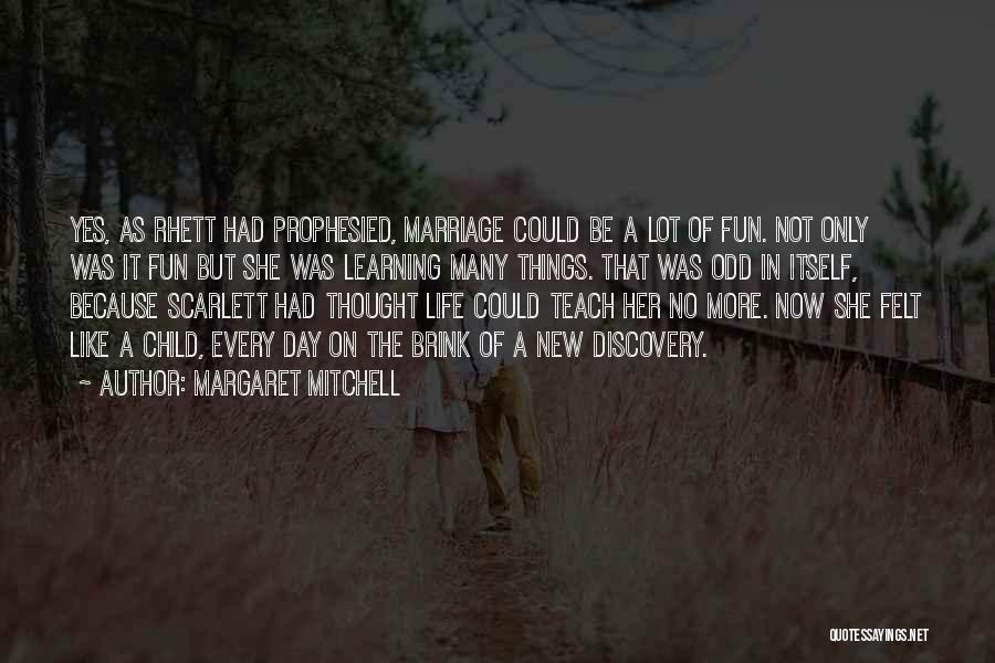 Love Life Learning Quotes By Margaret Mitchell
