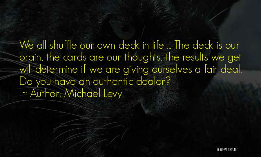 Love Life Learning Quotes By Michael Levy