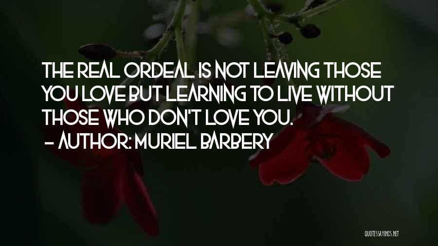Love Life Learning Quotes By Muriel Barbery