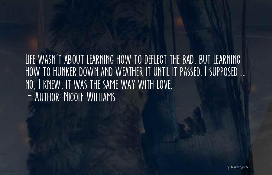 Love Life Learning Quotes By Nicole Williams