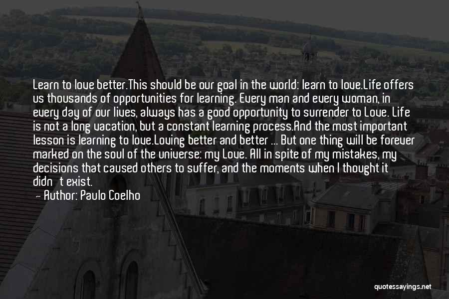 Love Life Learning Quotes By Paulo Coelho