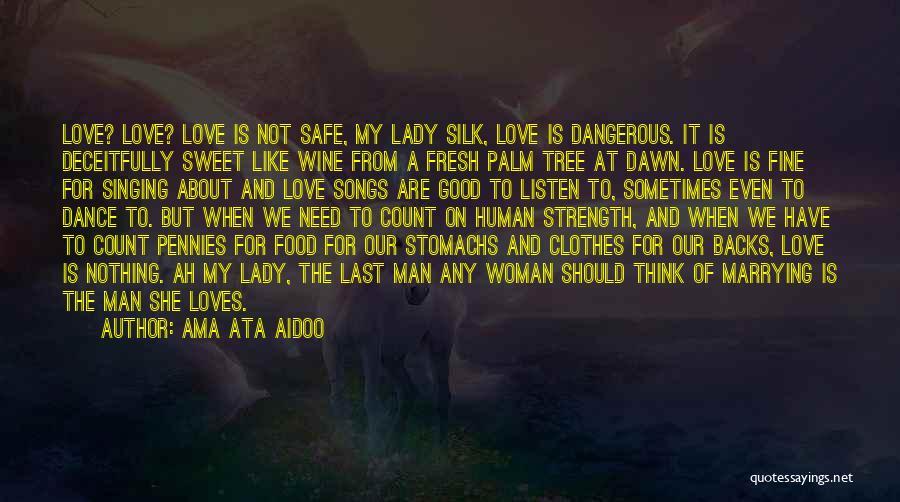 Love Like Tree Quotes By Ama Ata Aidoo
