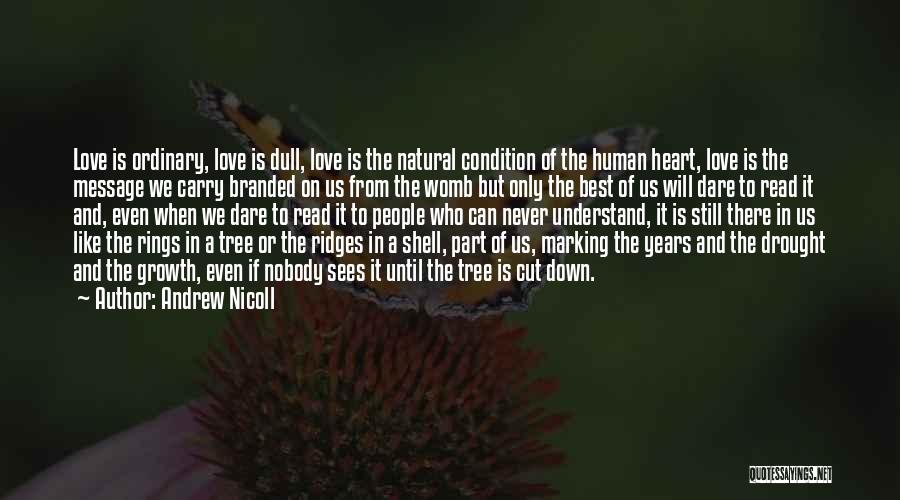 Love Like Tree Quotes By Andrew Nicoll