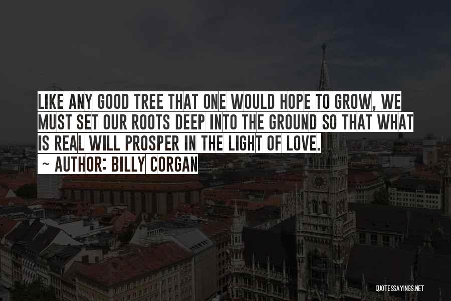 Love Like Tree Quotes By Billy Corgan
