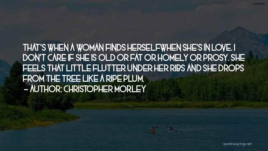 Love Like Tree Quotes By Christopher Morley