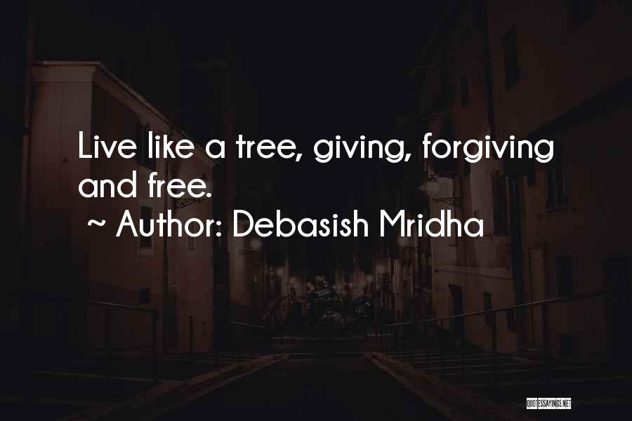 Love Like Tree Quotes By Debasish Mridha