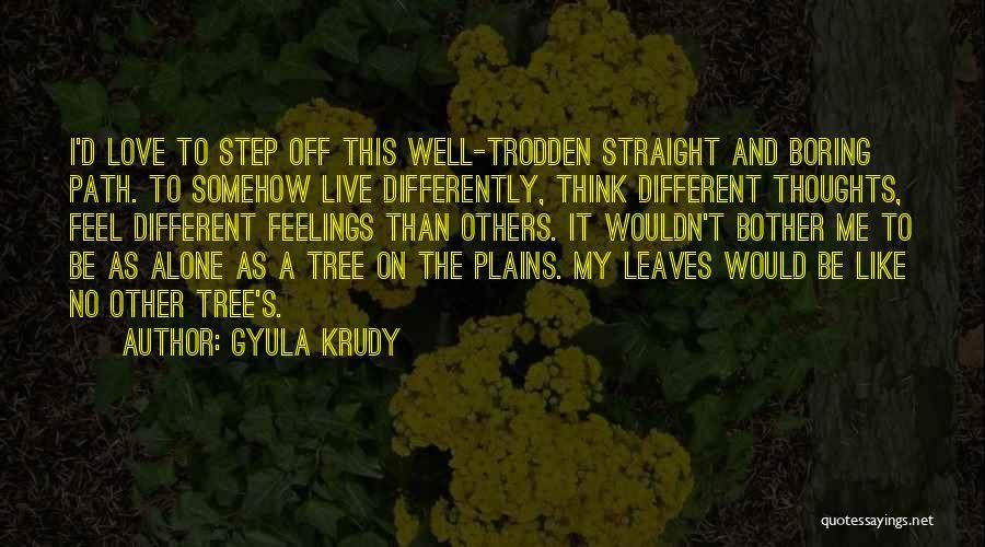 Love Like Tree Quotes By Gyula Krudy
