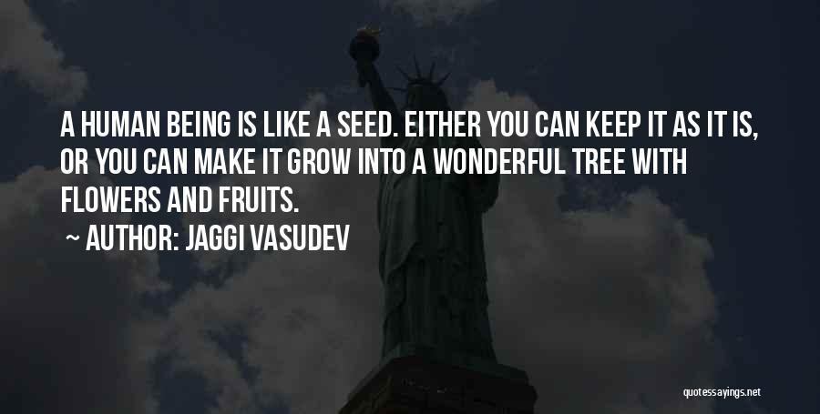 Love Like Tree Quotes By Jaggi Vasudev