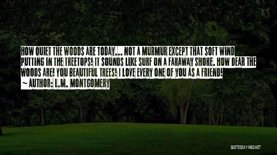 Love Like Tree Quotes By L.M. Montgomery