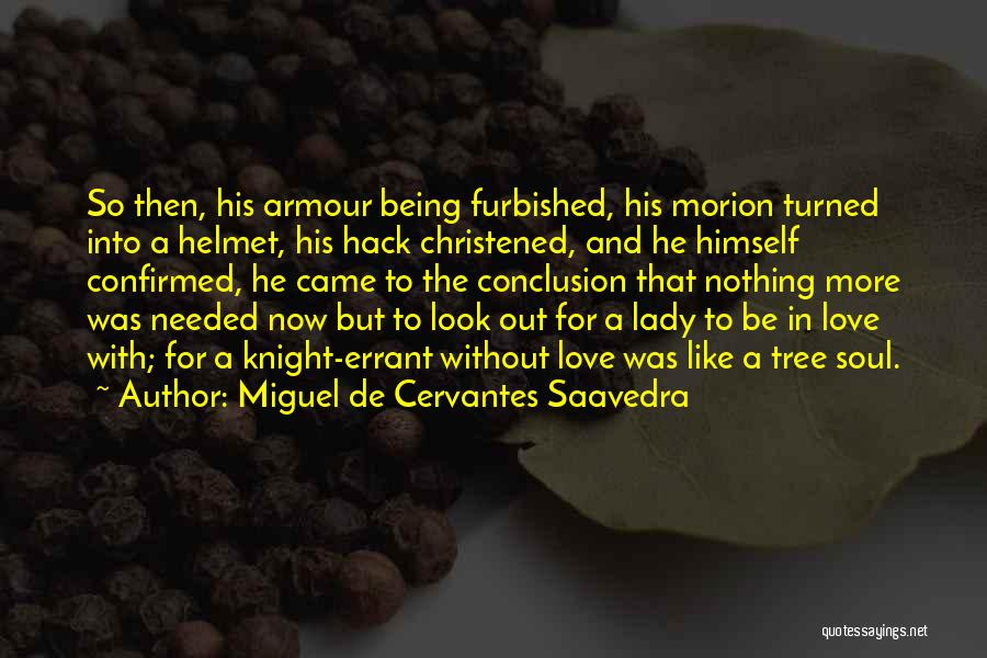 Love Like Tree Quotes By Miguel De Cervantes Saavedra
