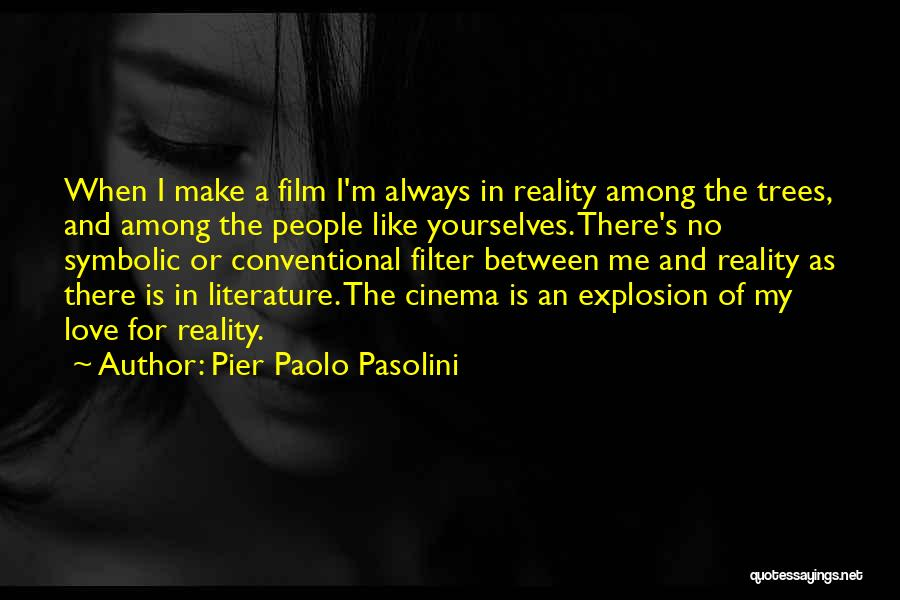 Love Like Tree Quotes By Pier Paolo Pasolini