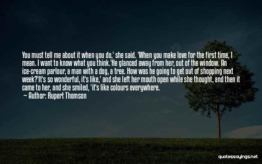Love Like Tree Quotes By Rupert Thomson