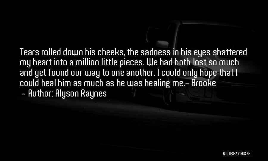 Love Lost And Then Found Quotes By Alyson Raynes