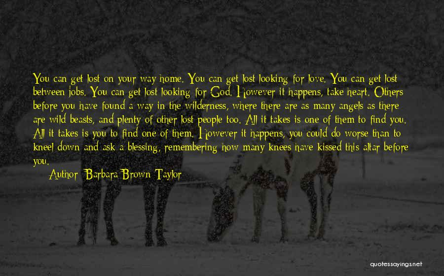 Love Lost And Then Found Quotes By Barbara Brown Taylor