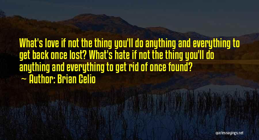 Love Lost And Then Found Quotes By Brian Celio