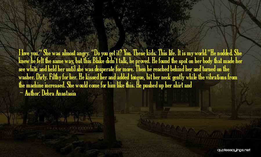 Love Lost And Then Found Quotes By Debra Anastasia