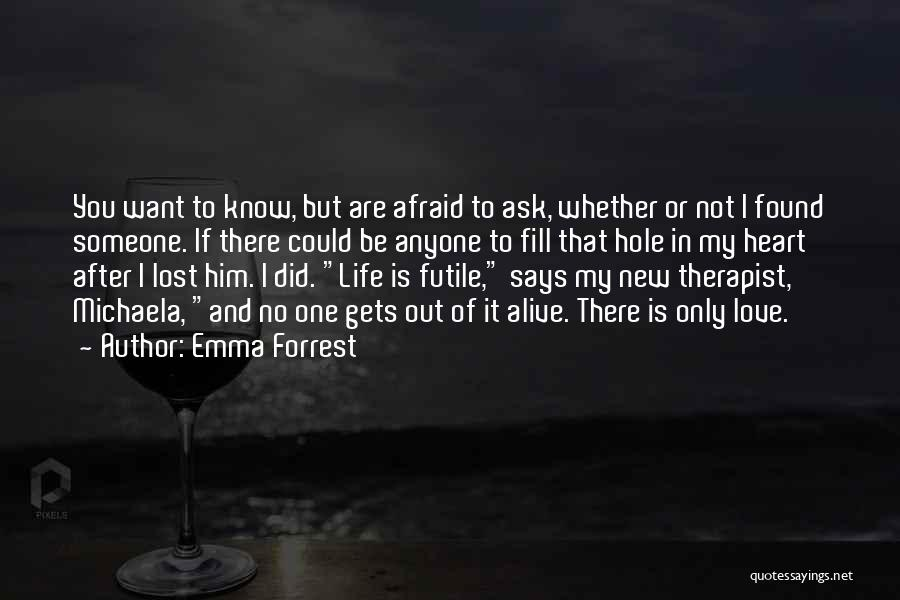 Love Lost And Then Found Quotes By Emma Forrest