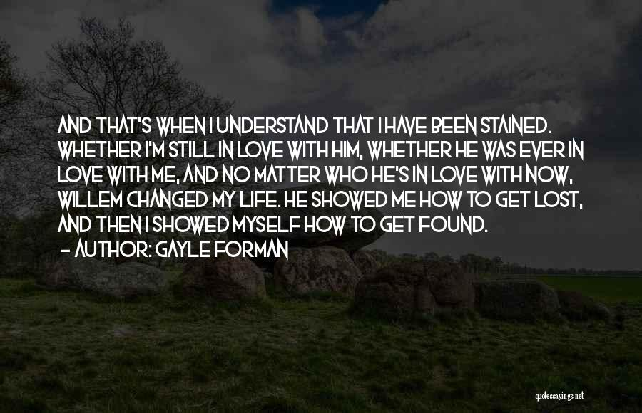 Love Lost And Then Found Quotes By Gayle Forman