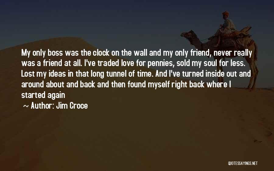 Love Lost And Then Found Quotes By Jim Croce