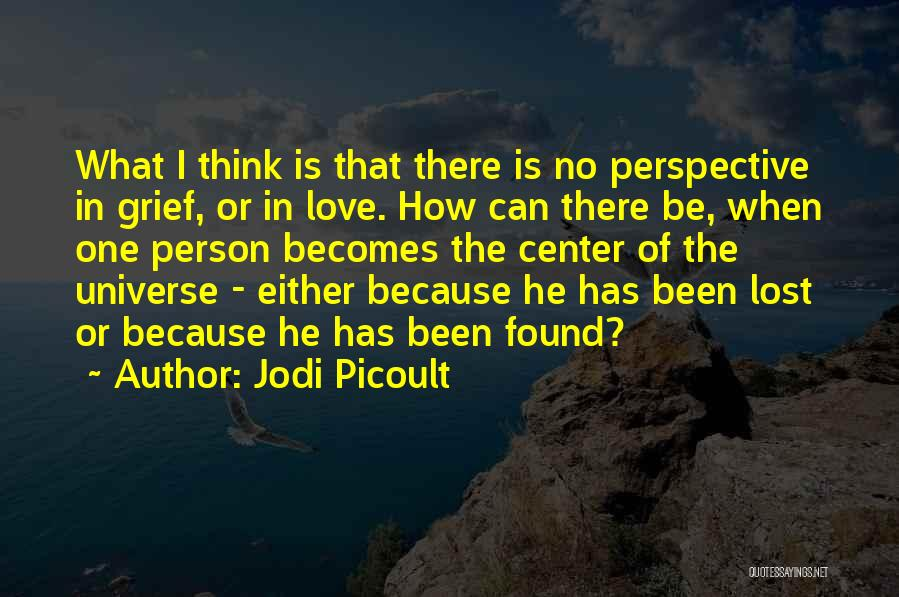 Love Lost And Then Found Quotes By Jodi Picoult