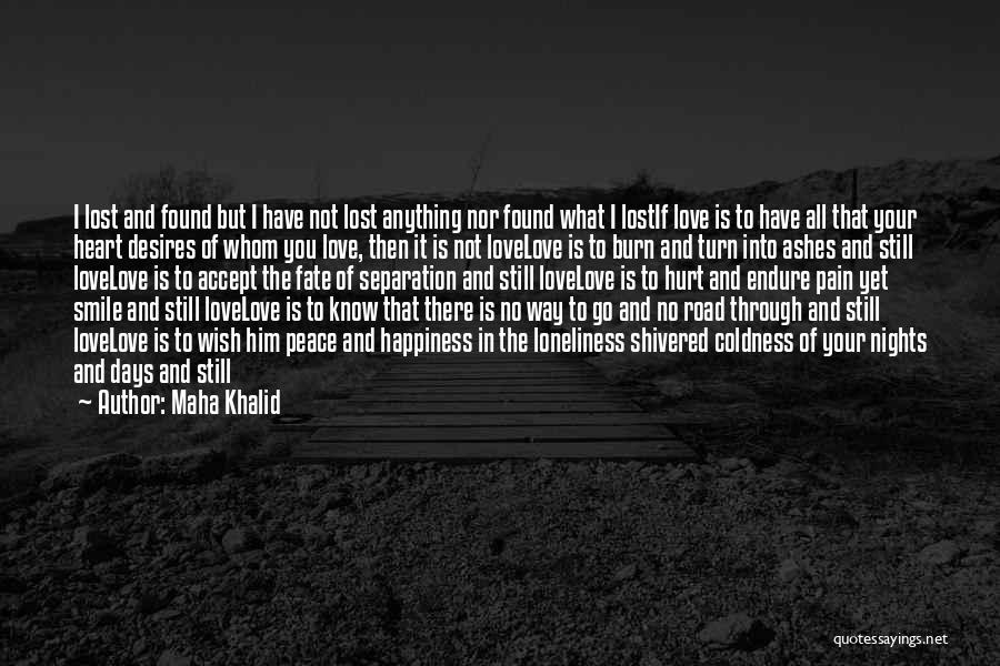Love Lost And Then Found Quotes By Maha Khalid