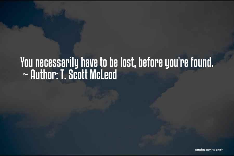 Love Lost And Then Found Quotes By T. Scott McLeod