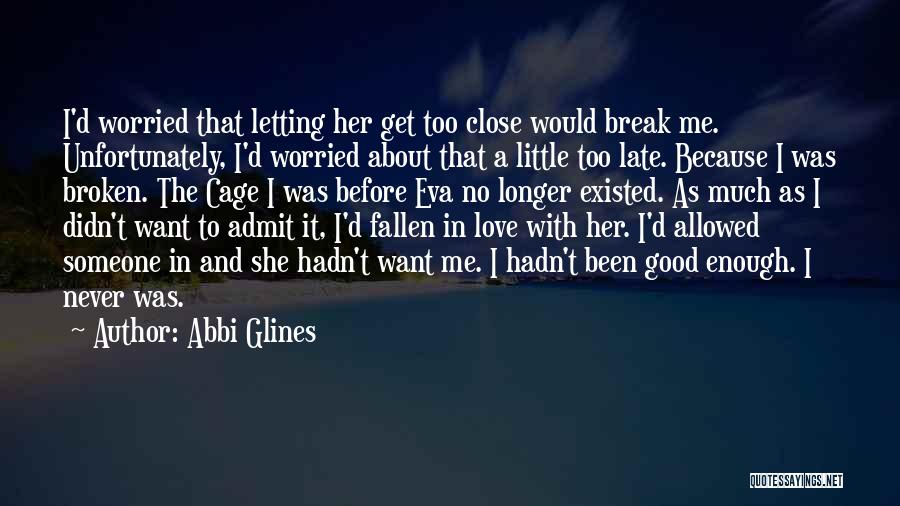 Love Me Before It's Too Late Quotes By Abbi Glines