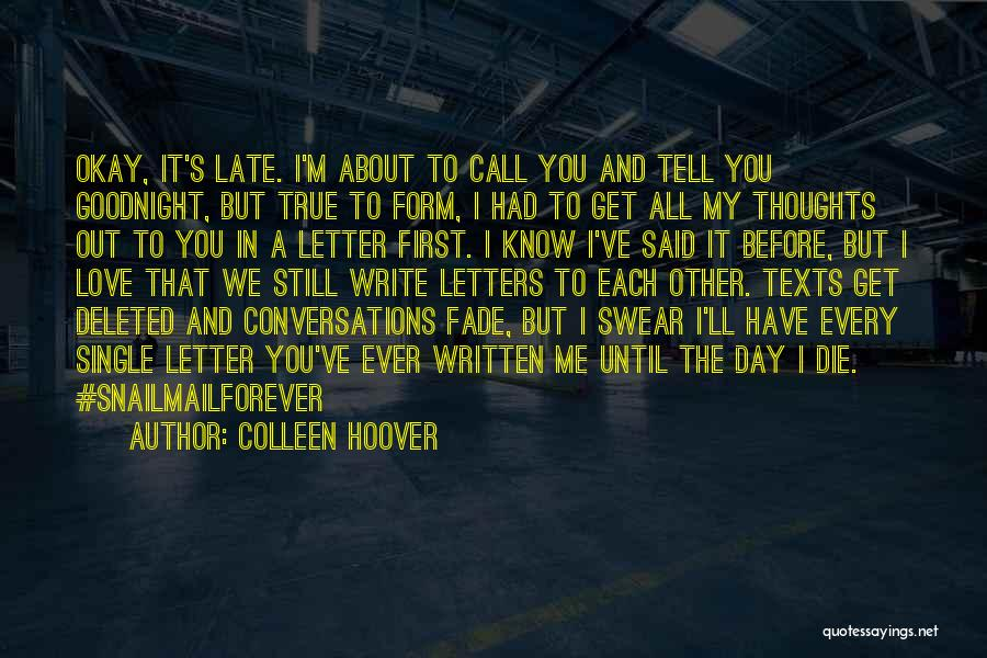 Love Me Before It's Too Late Quotes By Colleen Hoover