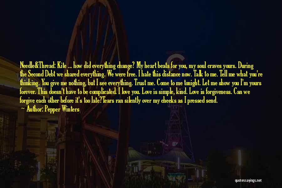 Love Me Before It's Too Late Quotes By Pepper Winters
