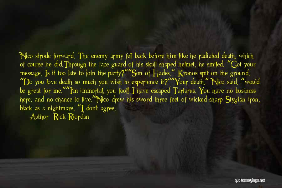 Love Me Before It's Too Late Quotes By Rick Riordan