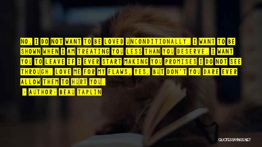 Love Me For My Flaws Quotes By Beau Taplin