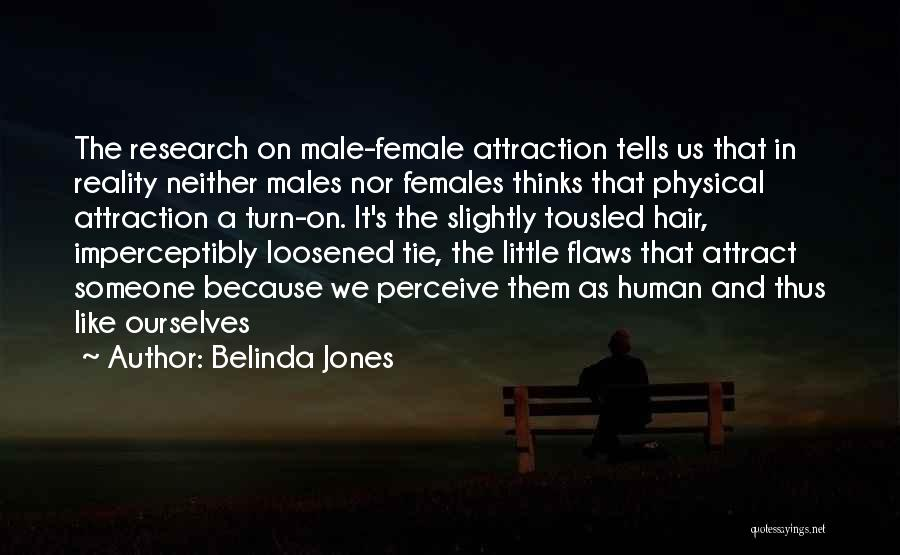 Love Me For My Flaws Quotes By Belinda Jones
