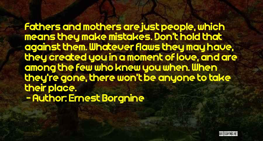 Love Me For My Flaws Quotes By Ernest Borgnine