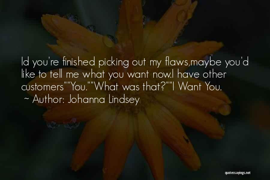 Love Me For My Flaws Quotes By Johanna Lindsey