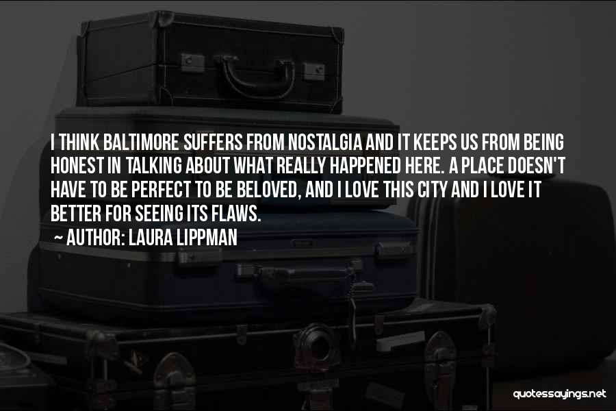 Love Me For My Flaws Quotes By Laura Lippman