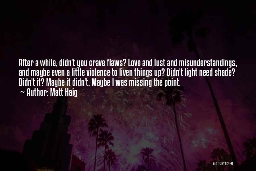 Love Me For My Flaws Quotes By Matt Haig