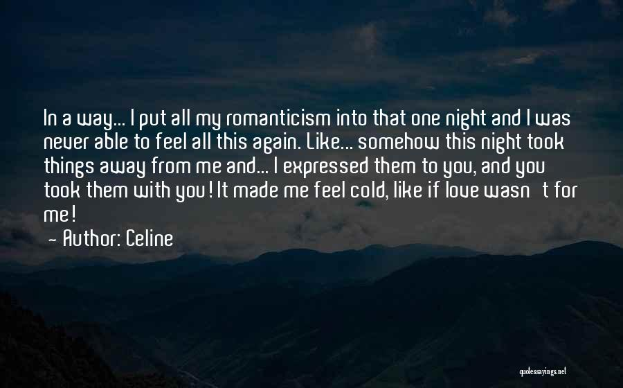 Love Me Like Never Before Quotes By Celine