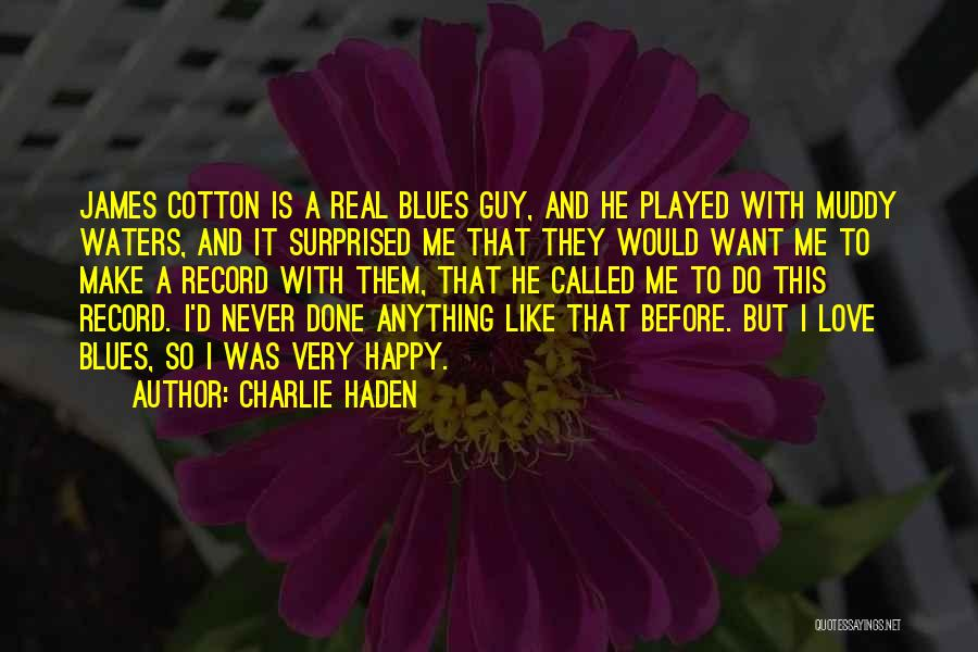 Love Me Like Never Before Quotes By Charlie Haden
