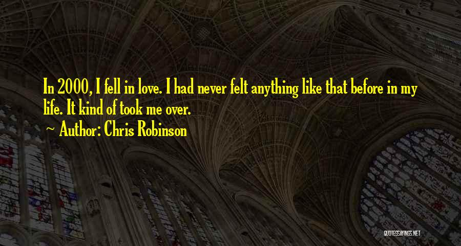 Love Me Like Never Before Quotes By Chris Robinson