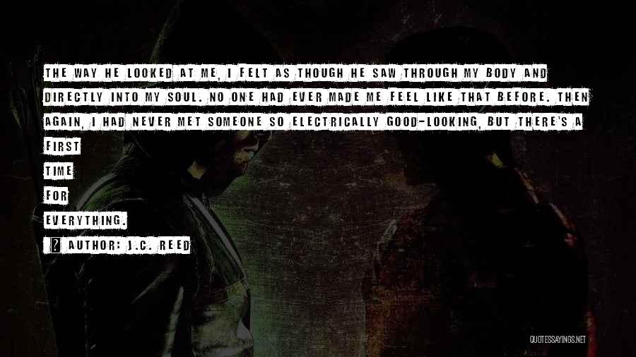 Love Me Like Never Before Quotes By J.C. Reed