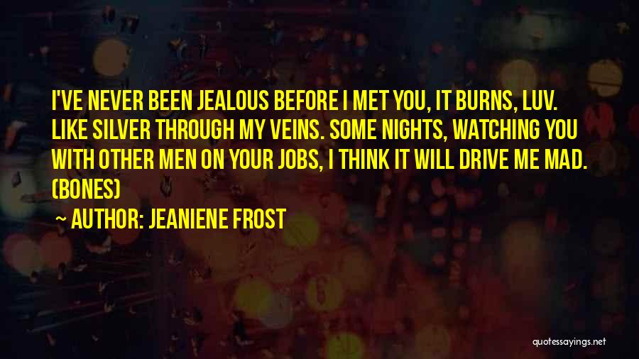 Love Me Like Never Before Quotes By Jeaniene Frost