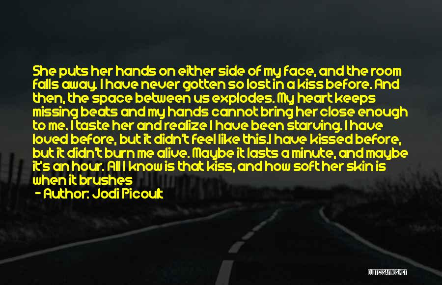 Love Me Like Never Before Quotes By Jodi Picoult