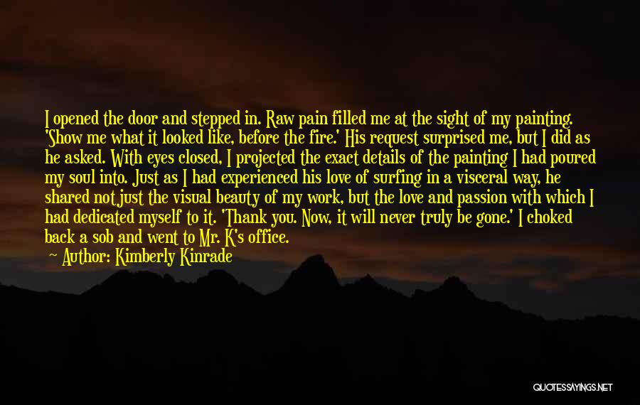 Love Me Like Never Before Quotes By Kimberly Kinrade