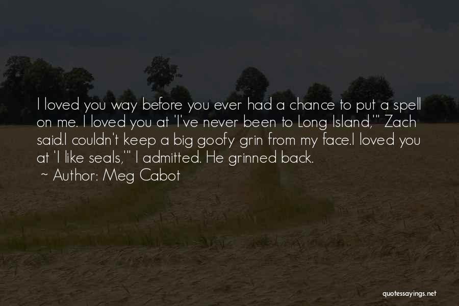 Love Me Like Never Before Quotes By Meg Cabot