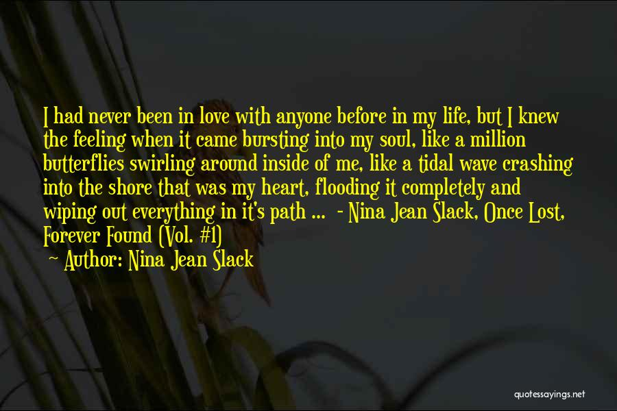 Love Me Like Never Before Quotes By Nina Jean Slack
