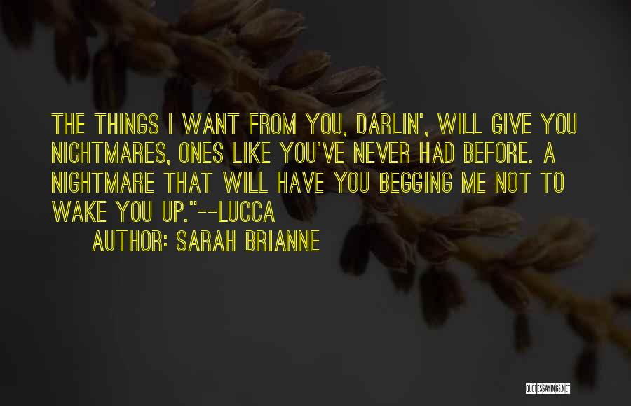 Love Me Like Never Before Quotes By Sarah Brianne