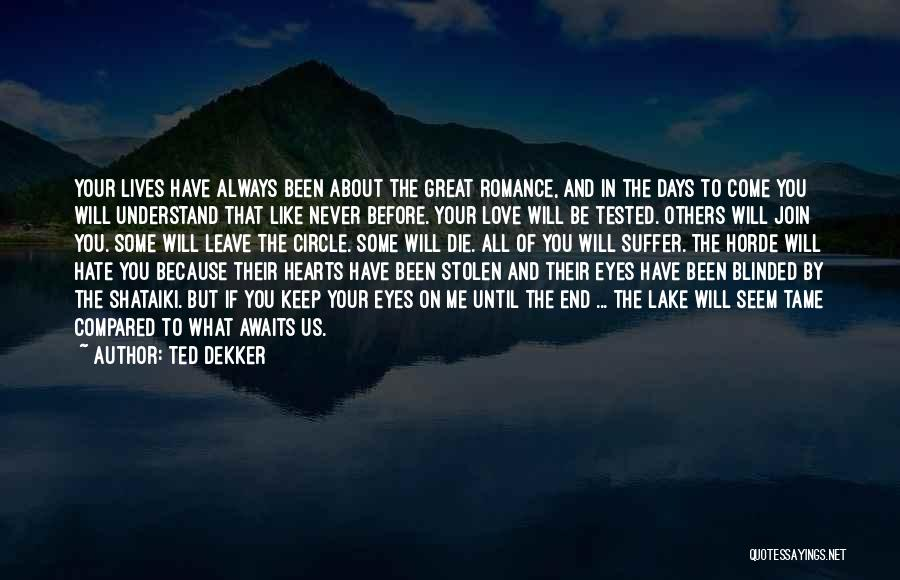 Love Me Like Never Before Quotes By Ted Dekker