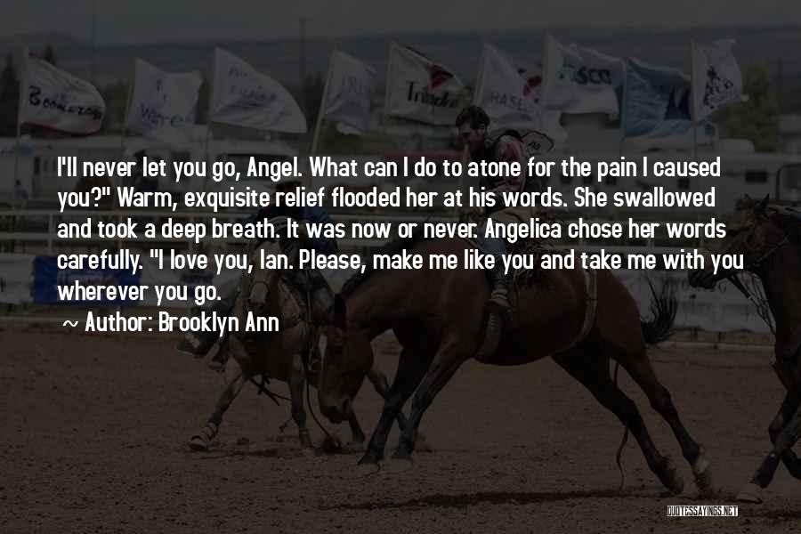 Love Me Now Or Never Quotes By Brooklyn Ann