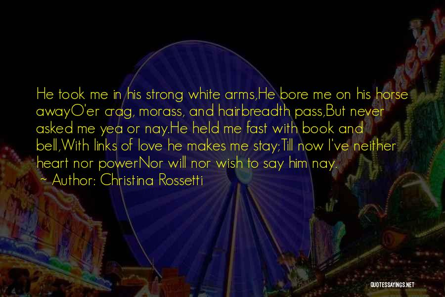 Love Me Now Or Never Quotes By Christina Rossetti